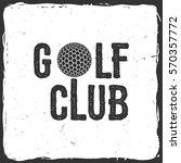 golf club. vector illustration. ... | Shutterstock .eps vector #570357772