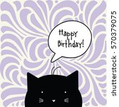 happy birthday card. cat... | Shutterstock .eps vector #570379075