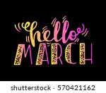 hello march. handwritten... | Shutterstock .eps vector #570421162