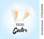hello easter. holiday greeting... | Shutterstock .eps vector #570426046