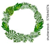 a wreath of tropical leaves | Shutterstock .eps vector #570646576