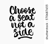 choose a seat not a side quote. ... | Shutterstock .eps vector #570687655