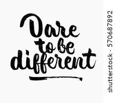 dare to be different quote. ink ... | Shutterstock .eps vector #570687892