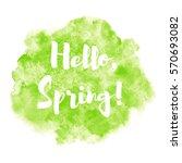 hello spring watercolor...   Shutterstock .eps vector #570693082