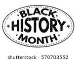 black history month grunge... | Shutterstock .eps vector #570703552