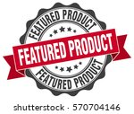 featured product. stamp....   Shutterstock .eps vector #570704146