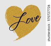 gold glitter heart and love... | Shutterstock .eps vector #570727726