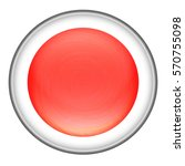 glowing red 3d button with... | Shutterstock . vector #570755098