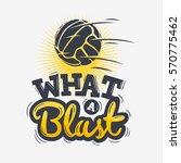 what a blast tee print... | Shutterstock .eps vector #570775462