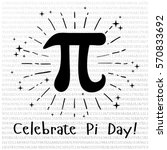 happy pi day  celebrate pi day. ... | Shutterstock .eps vector #570833692