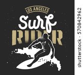 surfing artwork. surf rider... | Shutterstock .eps vector #570842962