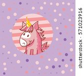 card with a cute unicorn... | Shutterstock .eps vector #571023916