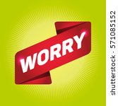 worry arrow tag sign. | Shutterstock .eps vector #571085152