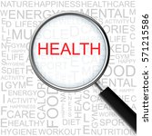 health. magnifying glass over... | Shutterstock . vector #571215586