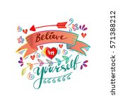 believe in yourself hand... | Shutterstock .eps vector #571388212