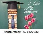 i love my teacher  funny... | Shutterstock . vector #571529932