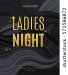 ladies night party design.... | Shutterstock .eps vector #571586872