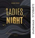 ladies night party design.... | Shutterstock .eps vector #571586872