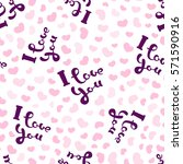 i love you and hearts seamless... | Shutterstock .eps vector #571590916