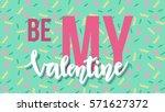 be my valentine lettering on... | Shutterstock .eps vector #571627372