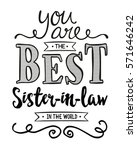you are the best sister in law...   Shutterstock .eps vector #571646242