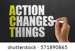 act   action changes things | Shutterstock . vector #571890865