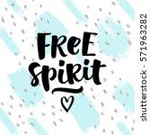 free spirit vector lettering... | Shutterstock .eps vector #571963282