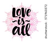 love is all vector lettering... | Shutterstock .eps vector #571963372