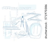 engineering and architecture... | Shutterstock .eps vector #571970386