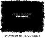 grunge frame. vector... | Shutterstock .eps vector #572043016