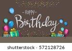 happy birthday typography... | Shutterstock .eps vector #572128726