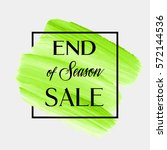 end of season sale sign over... | Shutterstock .eps vector #572144536