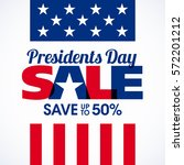 presidents day sale banner... | Shutterstock .eps vector #572201212