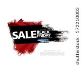 black friday sale banner  brush ... | Shutterstock .eps vector #572210002