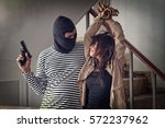woman kidnapped by criminals.... | Shutterstock . vector #572237962