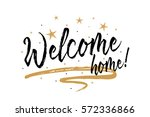 welcome home. beautiful... | Shutterstock .eps vector #572336866