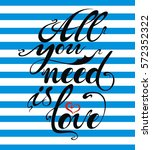 all you need is love. doodle... | Shutterstock .eps vector #572352322