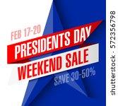 presidents day weekend sale...   Shutterstock .eps vector #572356798