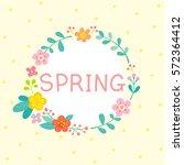 spring flowers wreath round... | Shutterstock .eps vector #572364412