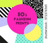 trendy pattern in 80s style for ... | Shutterstock .eps vector #572376565