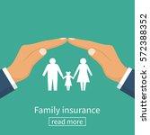 family insurance. protection... | Shutterstock .eps vector #572388352