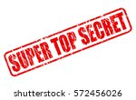 super top secret red stamp text ... | Shutterstock .eps vector #572456026