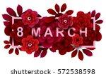 8 march. happy women's day card ... | Shutterstock .eps vector #572538598
