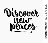 discover new places quote. ink... | Shutterstock .eps vector #572571166