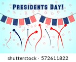 presidents day banner with... | Shutterstock .eps vector #572611822
