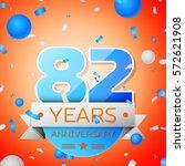 eighty two years anniversary... | Shutterstock .eps vector #572621908