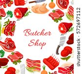 butchery poster with farm meat... | Shutterstock .eps vector #572697112