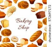 bread poster for bakery shop... | Shutterstock .eps vector #572697172