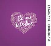 happy valentine's day lettering ... | Shutterstock .eps vector #572709595