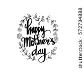 happy mothers day. hand drawn... | Shutterstock .eps vector #572734888